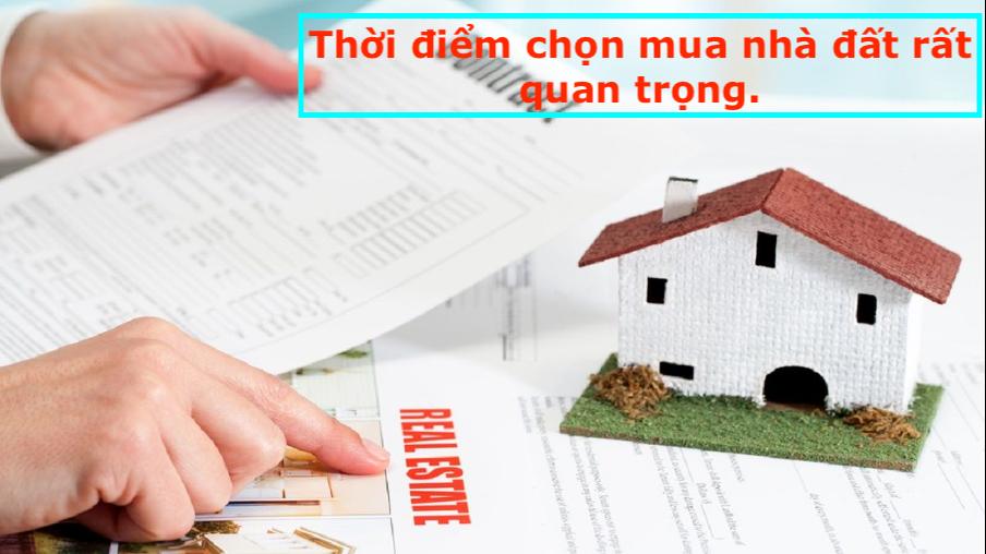 Thời điểm chọn mua nhà đất rất quan trọng